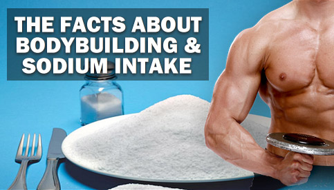 Bodybuilding And Sodium Intake
