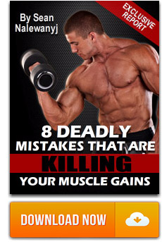 8 muscle building mistakes