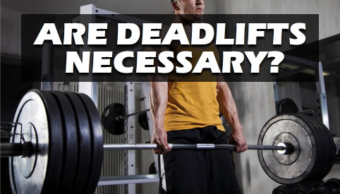 are deadlifts necessary?