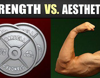 strength vs aesthetics
