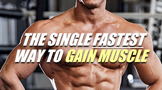 fastest way to gain muscle